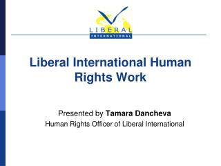 Liberal International Human Rights Work