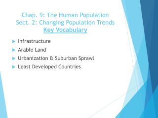 Chap. 9: The Human Population Sect.  2: Changing Population Trends Key  Vocabulary