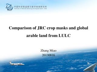 Comparison of JRC crop masks and global arable land from LULC