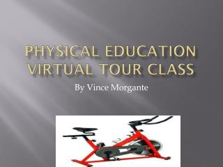 Physical Education Virtual Tour Class
