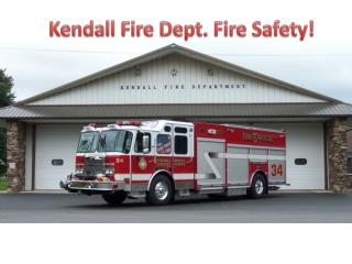 Kendall Fire Dept. Fire Safety!