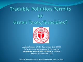 Tradable Pollution Permits or Green  Taxes/Subsidies?