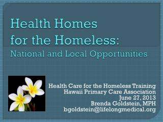 Health Homes  for the Homeless:  National and Local Opportunities