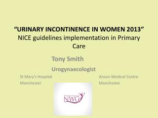 """URINARY INCONTINENCE IN WOMEN 2013"" NICE guidelines implementation in Primary Care"
