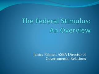 The Federal Stimulus:  An Overview
