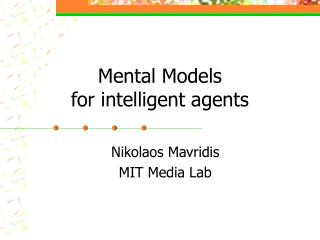 Mental Models for intelligent agents