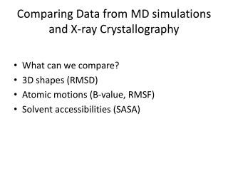 Comparing Data from MD simulations and X-ray Crystallography
