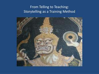 From Telling to Teaching: Storytelling as a Training Method