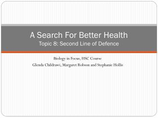 A Search For Better Health Topic 8 : Second Line of Defence