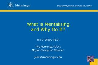 What is Mentalizing and Why Do It?