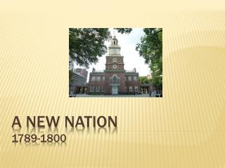 A New Nation 1789-1800