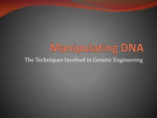 Manipulating DNA