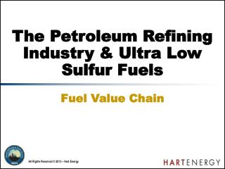 The Petroleum Refining Industry & Ultra Low Sulfur Fuels