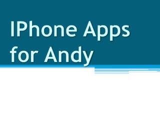 IPhone Apps for Andy