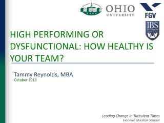 HIGH PERFORMING OR DYSFUNCTIONAL: HOW HEALTHY IS YOUR TEAM?