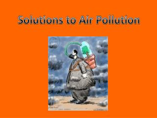 Solutions to Air Pollution