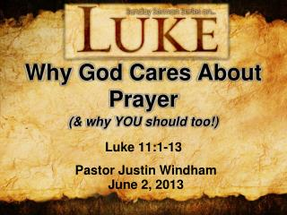 Why God Cares About Prayer
