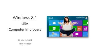 Windows 8.1 U3A  Computer Improvers