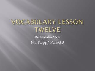 Vocabulary Lesson Twelve