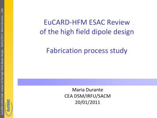 EuCARD -HFM ESAC Review  of the high field dipole design Fabrication process study