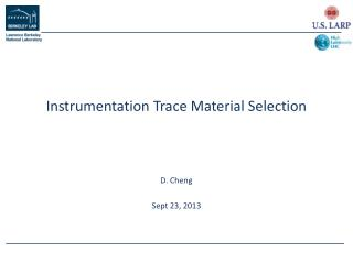 Instrumentation Trace Material Selection