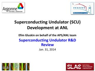 Superconducting  Undulator  (SCU) Development at ANL