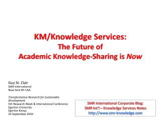 KM/Knowledge Services: The Future of Academic Knowledge-Sharing is  Now