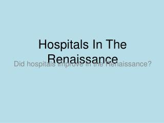 Hospitals In The Renaissance
