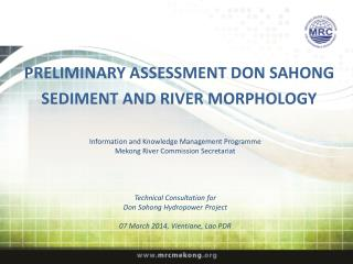 PRELIMINARY ASSESSMENT DON SAHONG SEDIMENT AND RIVER MORPHOLOGY