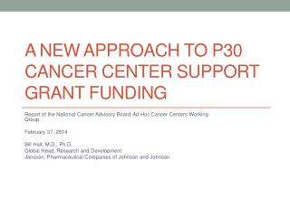 A New Approach to P30 Cancer Center Support Grant Funding