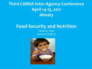 Third CARRA Inter-Agency Conference April 14-15, 2011 Almaty Food Security and Nutrition