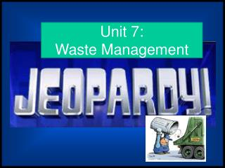 Unit 7:  Waste Management