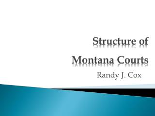 Structure of  Montana Courts