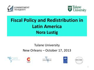 Fiscal Policy and Redistribution in Latin America Nora Lustig