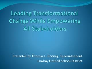 Leading Transformational Change While Empowering All Stakeholders