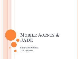 Mobile Agents & JADE