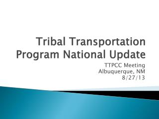Tribal Transportation Program National Update