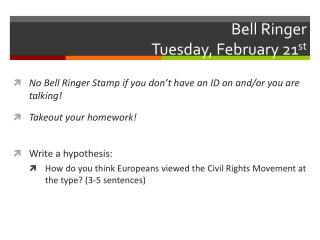 Bell Ringer Tuesday, February 21 st
