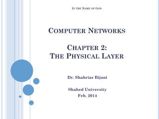 In the Name of God Computer Networks Chapter 2:   The Physical Layer