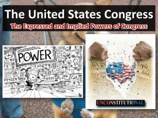 The United States Congress The Expressed and Implied Powers of Congress