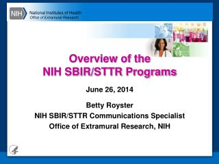 Overview of the  NIH SBIR/STTR Programs