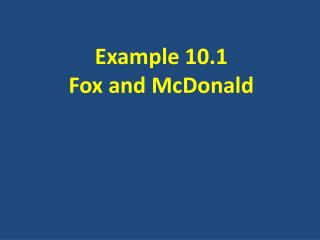 Example 10.1  Fox and McDonald