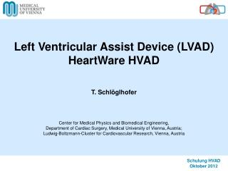 Left Ventricular Assist Device (LVAD) HeartWare  HVAD T .  Schlöglhofer