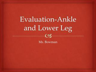 Evaluation-Ankle and Lower Leg