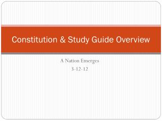Constitution & Study Guide Overview