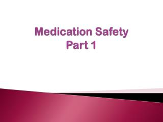 Medication Safety Part 1