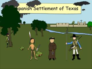 Spanish  Settlement of Texas