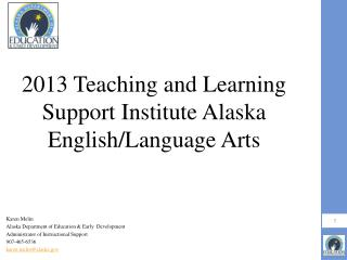 2013 Teaching and Learning Support Institute Alaska English/Language Arts