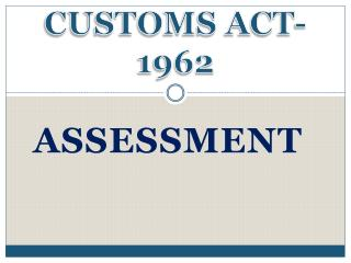 CUSTOMS ACT- 1962