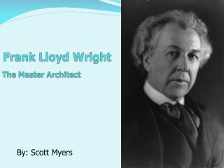 Frank Lloyd Wright The Master Architect